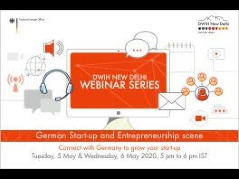 Day 1 - Web-Seminar Series: German Start-up and Entrepreneurship Scene (05th May 2020)